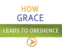 how grace leads to obedience