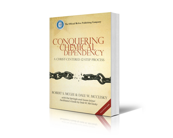 ConqueringchemicaldependencyLEADERSHIPGUIDE - Robert McGee
