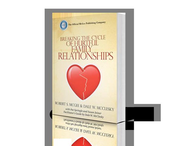 breakingcycleofhurtfulfamilyrelationships - Robert McGee